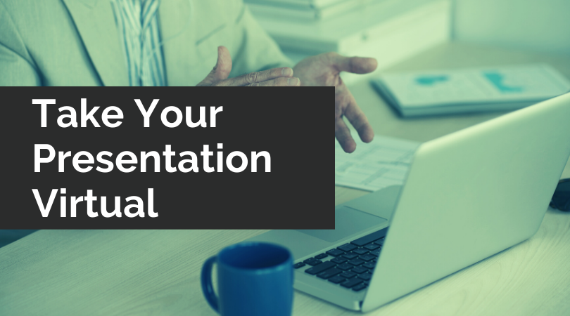Take Your Presentation Virtual
