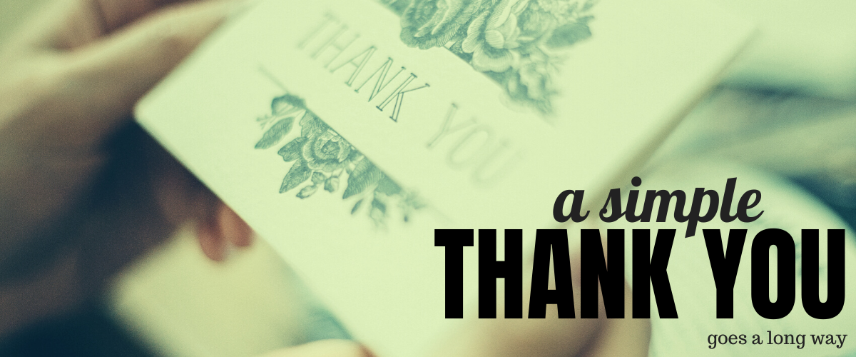 A Simple Thank You Goes a Long Way!